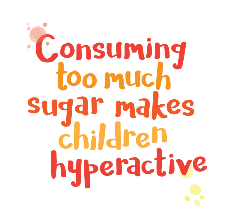 Consuming too much sugar makes children hyperactive